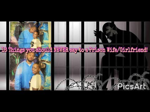 LOVE BEHIND BARS: 16 Things you should never say to a Prison Wife/Girlfriend!