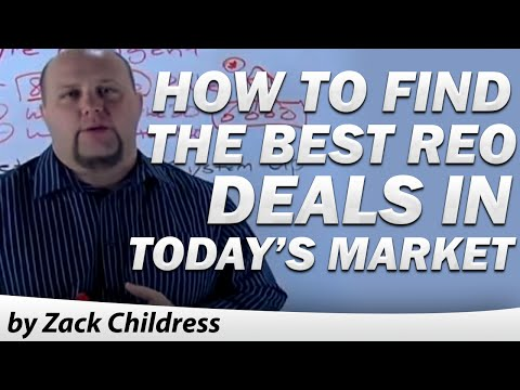 How to Find the Best REO Deals in Today's Market by Zack Childress