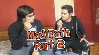 HARI MIRCH EATING GONE WRONG || MadPath || Part 2