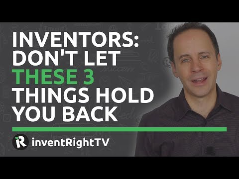 Inventors: Don't Let These 3 Things Hold You Back