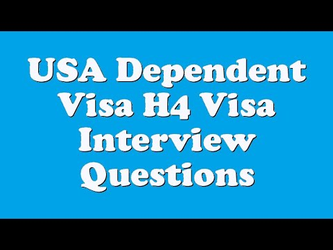 USA Dependent Visa H4 Visa Interview Questions