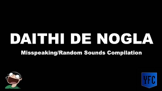 DAITHI DE NOGLA Misspeaking and Random Sounds Compilation - Best of Daithi De Nogla