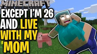 My First Time Playing Minecraft Except I'm 26 And Live With My Mom! | Gaming Friday Recap