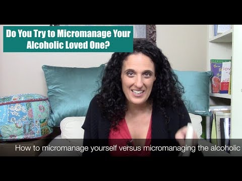 How to Micromanage Your Life Instead of Your Alcoholic Loved One's Life