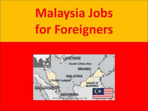 Malaysia Jobs for Foreigners