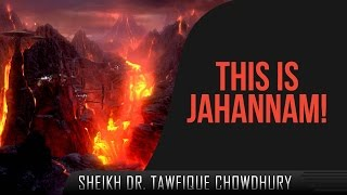 This Is Jahannam! ᴴᴰ ┇ Must Watch ┇ by Sheikh Dr. Tawfique Chowdhury ┇ TDR Production ┇