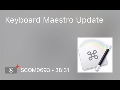 SCOM0693 - Keyboard Maestro Update - Preview