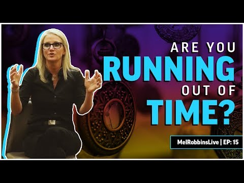 Are you running out of time? | MELROBBINSLIVE EP 15