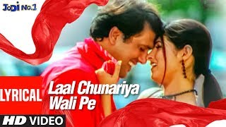 Laal Chunriya Lyrical Video |Jodi No.1| Sonu Nigam, Alka Yagnik | Govinda, Twinkle Khanna
