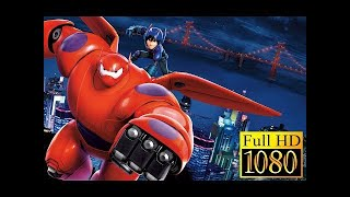 Big Hero 6 Full Movie English 2015 - Irene - Best Animation Full Movies Of All Time 2017
