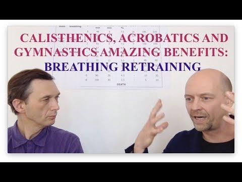 Calisthenics, Acrobatics and Gymnastics Amazing Benefits from and for Breathing Retraining