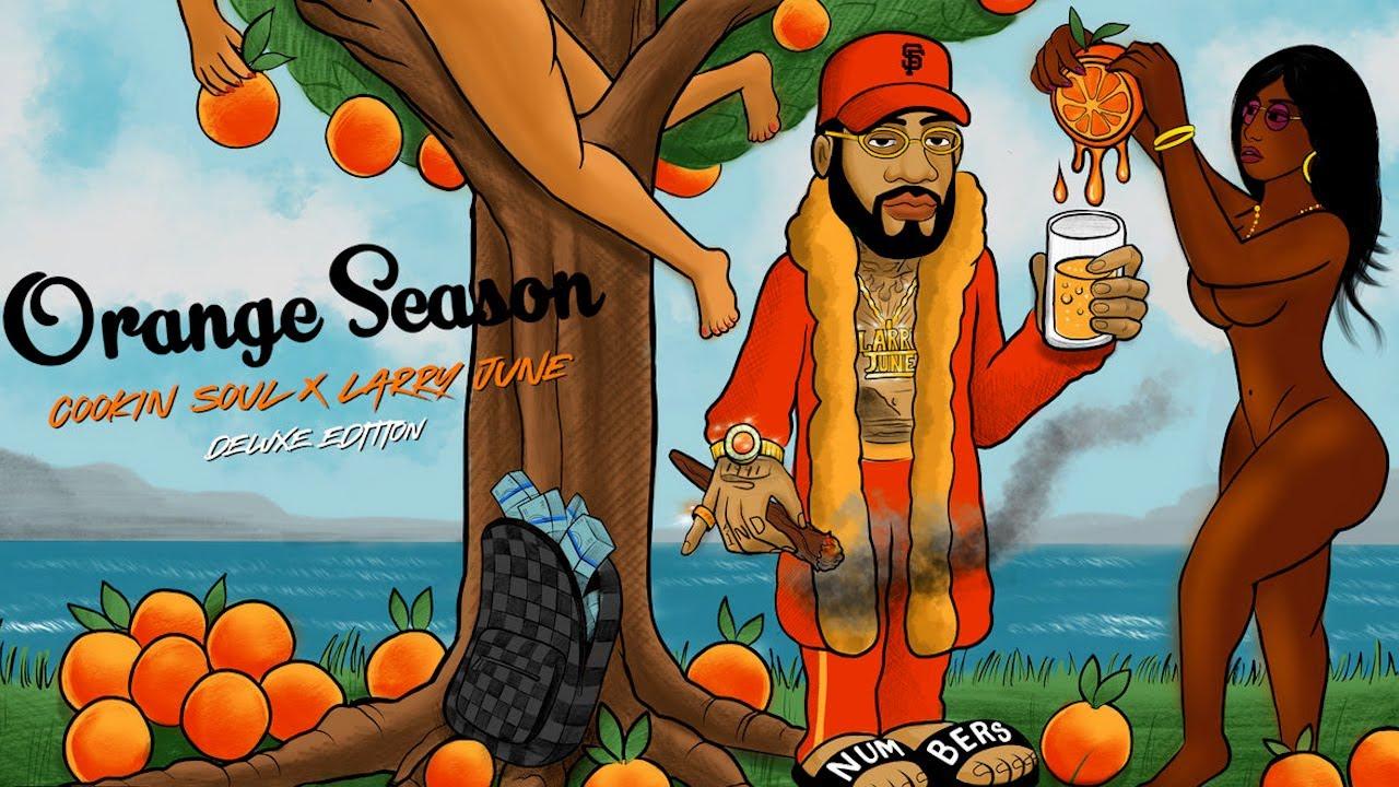 Cookin Soul x Larry June - Orange Season 🍊(full tape visuals)