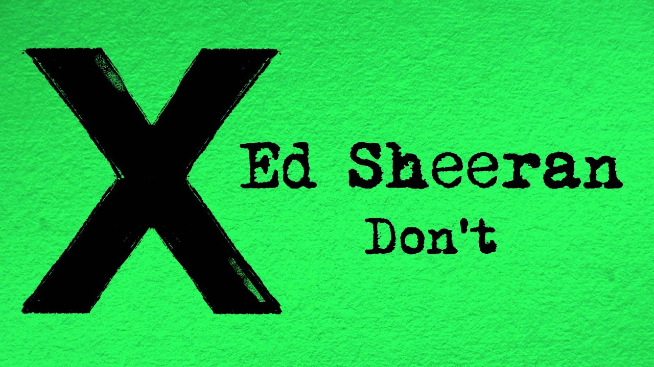 Ed Sheeran - Don't
