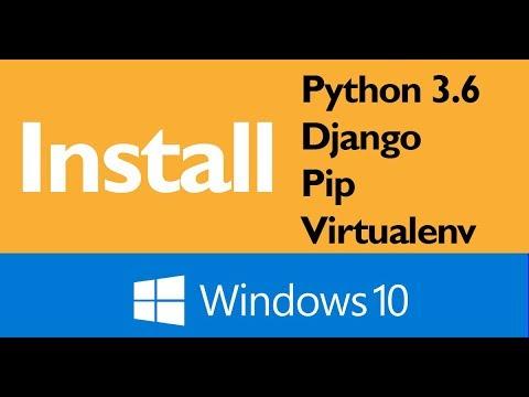 Install Python, PIP, Virtualenv, and Django on Windows 10 with PowerShell