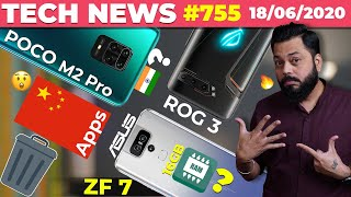 POCO M2 Pro India Launch, ROG Phone 3 Photo, Asus ZF 7 16GB RAM,Chinese Apps🗑️,OnePlus AOD-#TTN755