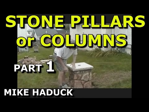 How I build stone pillars or columns (Part 1 of 3) Mike Haduck