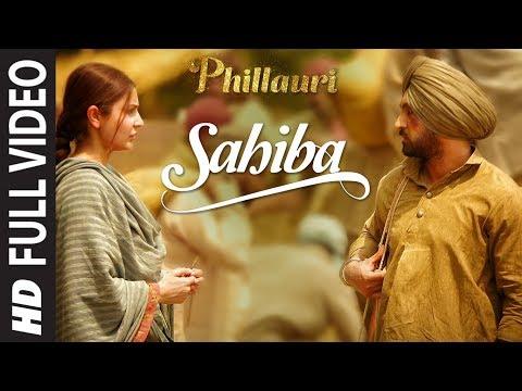 Phillauri : Sahiba Full Video | Anushka Sharma, Diljit Dosanjh, Anshai Lal | Shashwat | Romy & Pawni