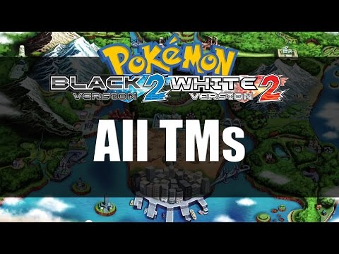 Pokemon Black 2 & White 2 | All TM Locations