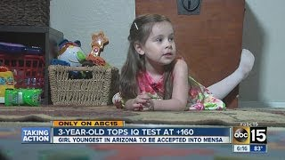 """3-year-old Arizona girl tops IQ test at 160  Three-year-old Alexis Martin is the youngest person in Arizona to join Mensa.  Mensa is the international club with one criterion – an IQ in the top two percent of the world.  The average person has an IQ of 100. Alexis' is above 160.  The doctors who tested Alexis said she tested so high, they couldn't even calculate her IQ score. They say she is smarter than 99.9% of the world.  Alexis started reading when she was two-years-old.  """"From 12-18 months old, we"""