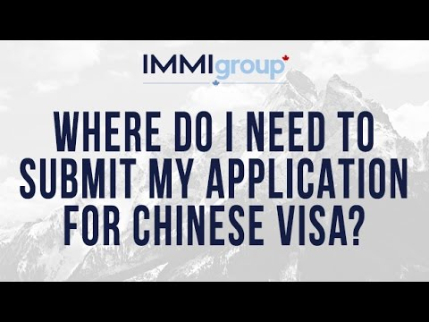 Where do I need to submit my application for Chinese visa?