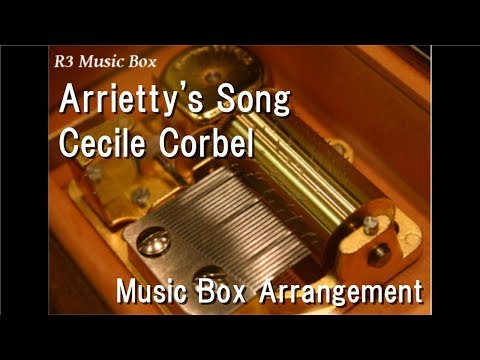 Arrietty's Song/Cecile Corbel [Music Box] (Anime