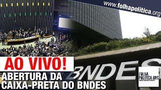 AO VIVO: ABERTURA DA 'CAIXA-PRETA' DO BNDES - PRESIDENTE NOMEADO POR BOLSONARO - CPI