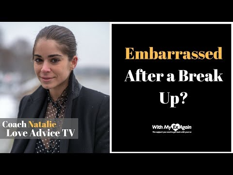 Embarrassed Yourself After a Break Up?