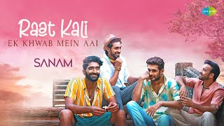 Raat Kali Ek Khwaab Mein Aai   SANAM   Lyrical Video   Recreation   Cover Song