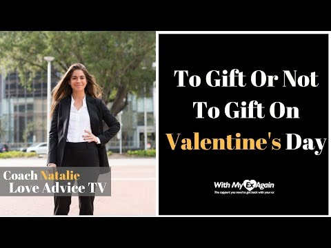 Should I Give My Ex A Gift For Valentine's Day? (And If In No Contact)
