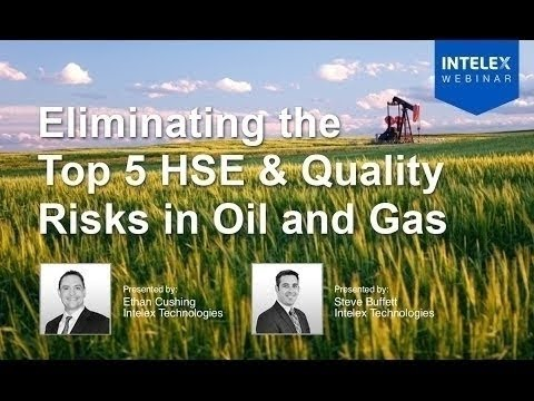Eliminating the Top 5 HSE & Quality Risks in Oil & Gas