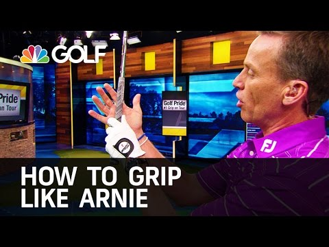 How to Grip Like Arnie - The Golf Fix | Golf Channel