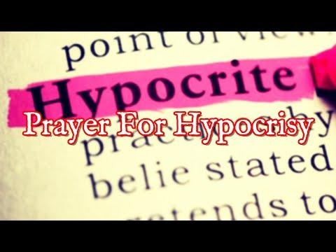 Prayer For Hypocrisy - Deliverance Prayers For Hypocrites
