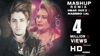 Umar Duzz & Naseebo Lal Mashup 2 (Remix) 2017