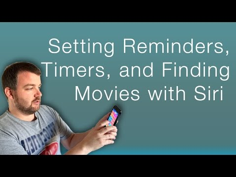 Setting Reminders, Timers, and Finding Movies with Siri