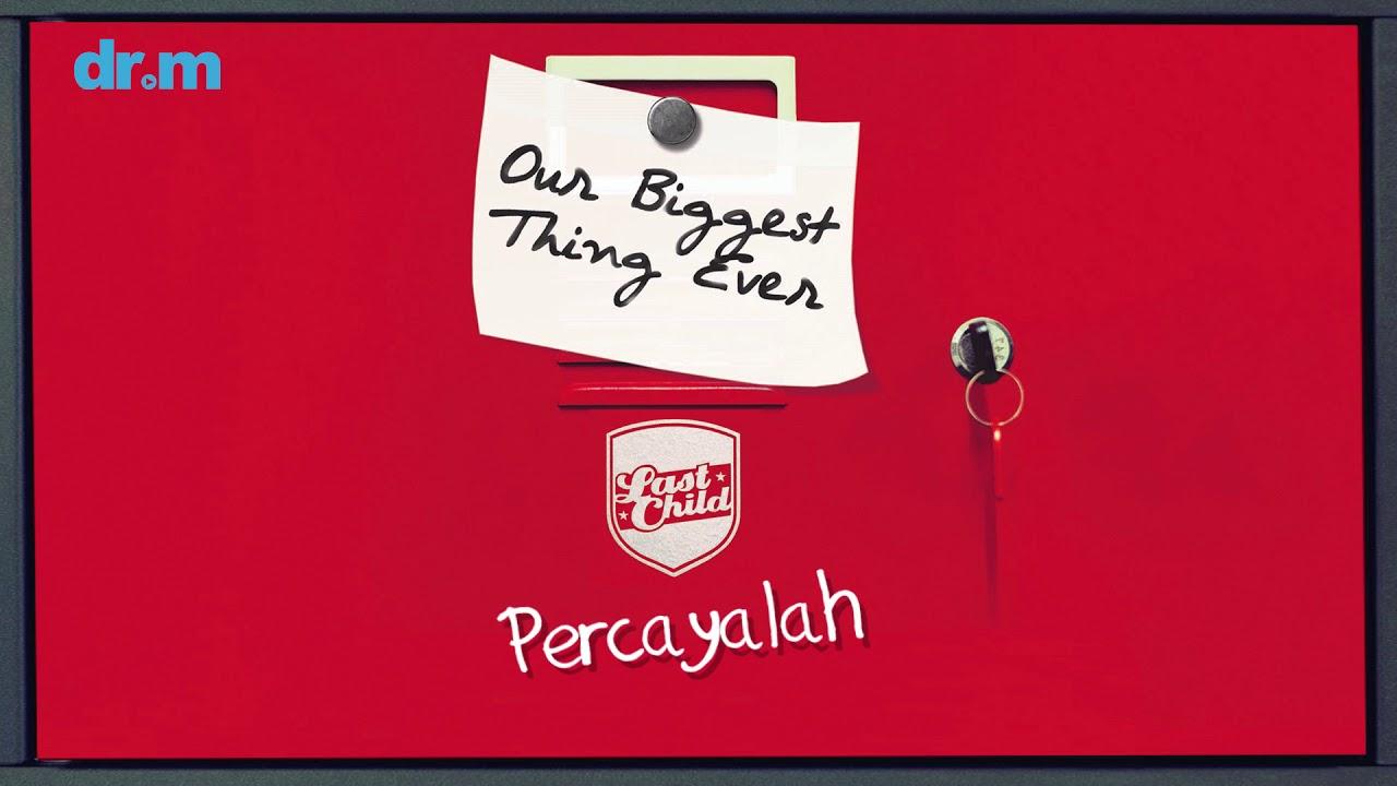 Last Child - Percayalah (Bonus Track)