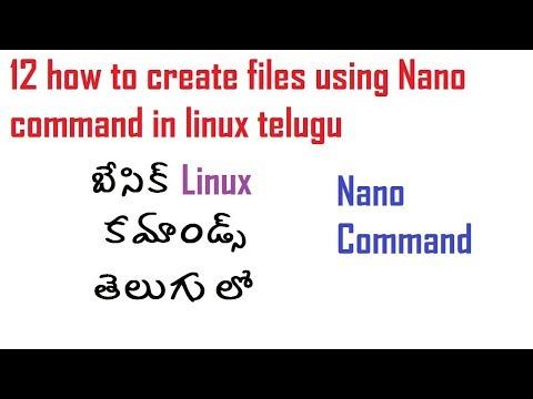 12 how to create files using Nano command in linux telugu