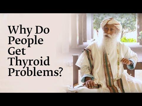 Why Do People Get Thyroid Problems? - Sadhguru