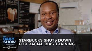 Starbucks Shuts Down for Racial Bias Training | The Daily Show