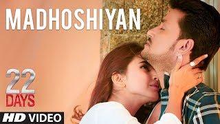 Madhoshiyan Video Song | 22 Days | Rahul Dev, Shiivam Tiwari, Sophia Singh