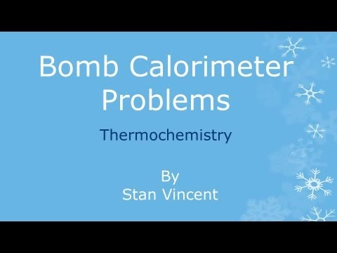 Bomb Calorimeter | Problems | How to solve | Example