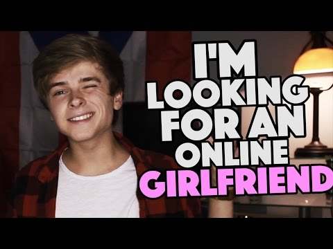Looking for an Internet Girlfriend