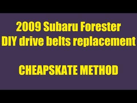 DIY 2009 Subaru Forester drive belts replacement Cheapskate Method HD