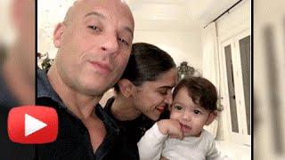 Awwdorable ! Deepika Padukone with Vin Diesel