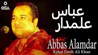 Abbas Alamdar | Rahat Fateh Ali Khan | Qawwali official version | OSA Islamic