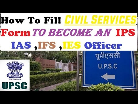 How To Fill UPSC Civil Services Forms For IPS ,IAS ,IFS ,IES ,ISS Officer ! Full Tutorial :