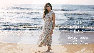 Aji Rooth Kar Ab Kahan Jaiyega (Unplugged) - Jonita Gandhi ft. Keba Jeremiah