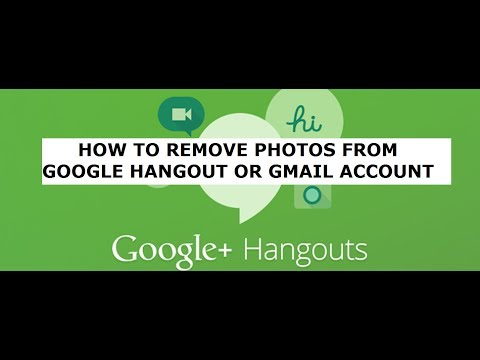 How to remove photos from google hangout or Gmail Account