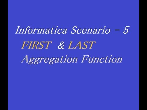 Use Of First & Last Aggregation Function in Aggregator Transformation