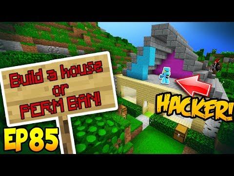 BUILD PRETTY HOUSE OR PERM BAN!! Minecraft Hacker Trolling EP85