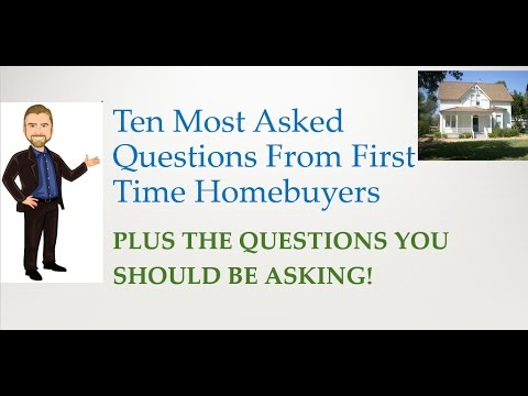 Ten Most Asked Questions From First Time Home Buyers